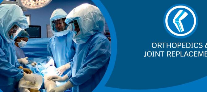 Orthopedics & Joint Replacement- Say Goodbye to Joint Pain!